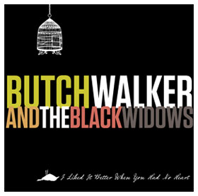 butch walker and the black widows i liked it better when you had no heart front cover