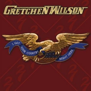 gretchen wilson i got your country right here front cover