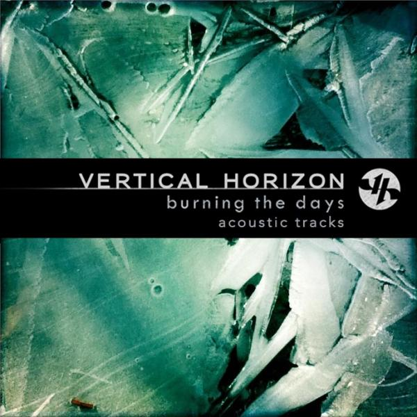 Vertical Horizon - Burning The Days - Acoustic Tracks